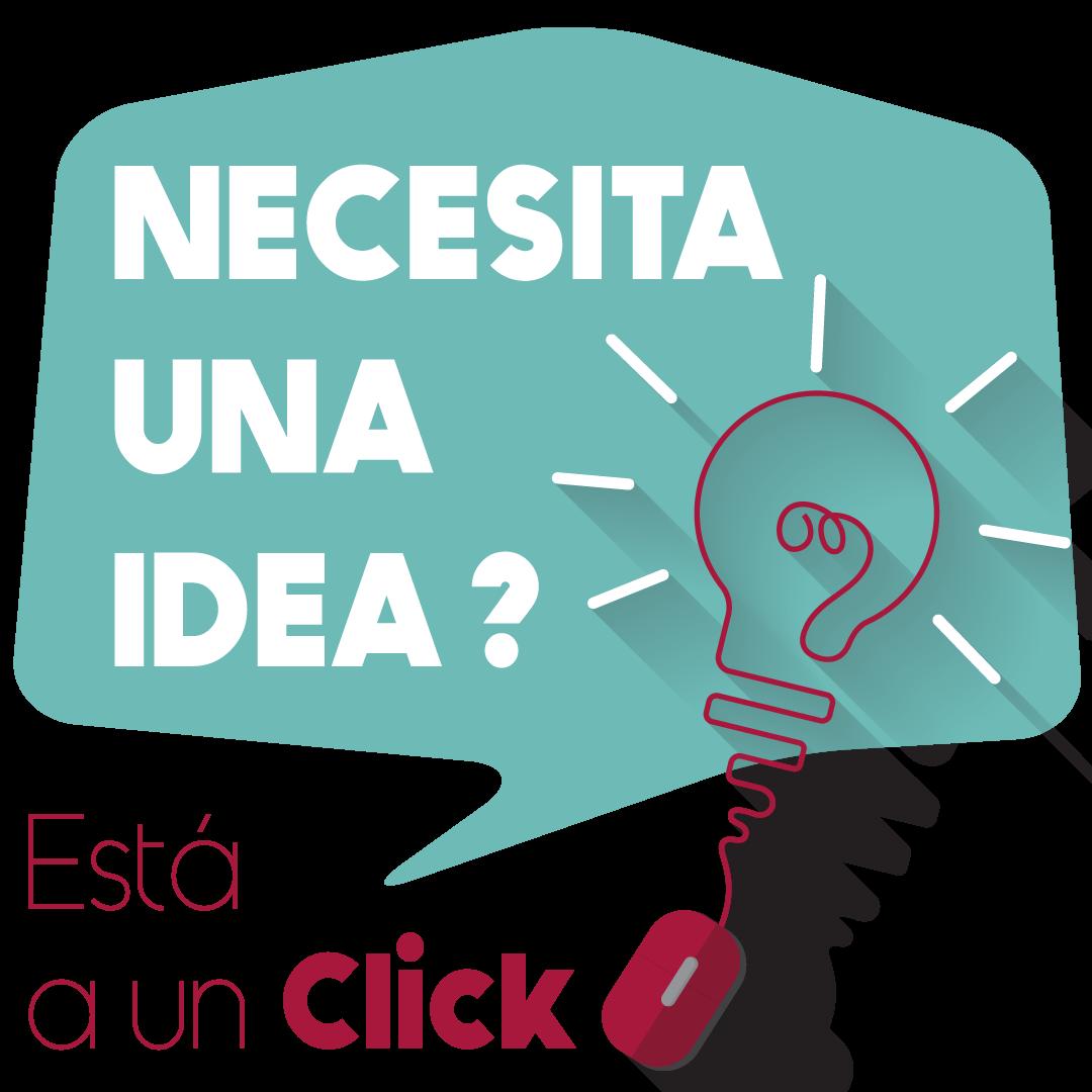 Necesitas una idea